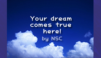 Your dream comes true here!